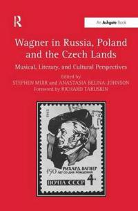Wagner in Russia, Poland and the Czech Lands
