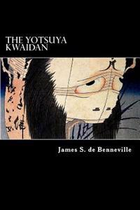The Yotsuya Kwaidan: Tales of the Tokugawa I