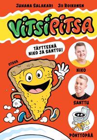 Vitsipitsa - täytteenä Niko ja Santtu