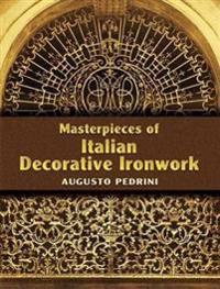 Masterpieces of Italian Decorative Ironwork