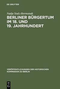 Berliner Burgertum im 18. und 19. Jahrhundert