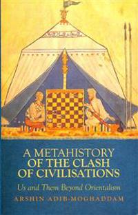 A Metahistory of the Clash of Civilisations