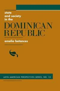 State And Society In The Dominican Republic