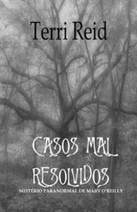 Casos Mal Resolvidos: Misterio Paranormal de Mary O'Reilly