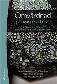 Omvårdnad på avancerad nivå - - kärnkompetenser inom sjuksköterskans specialistområden (bok + digital produkt)