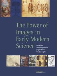 The Power of Images in Early Modern Sciences