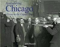 Remembering Chicago: Crime in the Capone Era: Crime in the Capone Era
