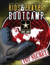 Kids Prayer Boot Camp: Curriculum for Training Kids and Youth How to Pray.