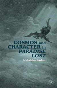 Cosmos and Character in Paradise Lost