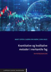 Kvantitative og kvalitative metoder i merkantile fag : en introduksjon - Marit Oppen, Bjørn Erik Mørk, Eirik Haus   Inprintwriters.org