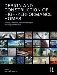 Design and Construction of High-Performance Homes