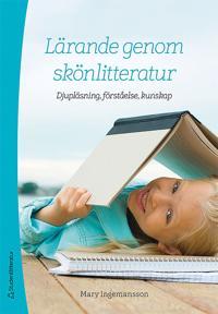 Lärande genom skönlitteratur - Djupläsning, förståelse, kunskap -  pdf epub