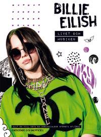 Billie Eilish : livet och musiken