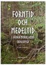 Forntid och medeltid i södra Norrlands skogsbygd