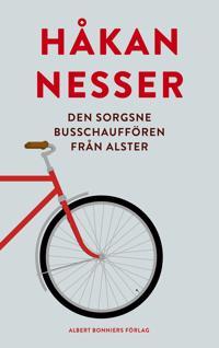 Den sorgsne busschauffören från Alster - Håkan Nesser | Laserbodysculptingpittsburgh.com