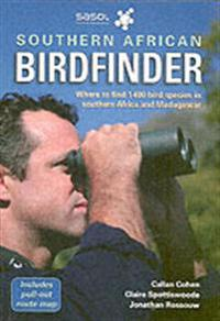 Southern African Birdfinder: Where to Find 1,400 Bird Species in Southern Africa and Madagascar