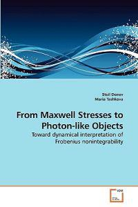 From Maxwell Stresses to Photon-Like Objects