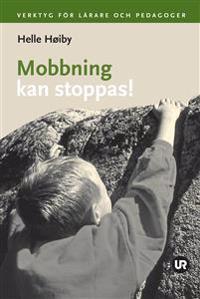 Mobbning kan stoppas! : verktyg för lärare och pedagoger