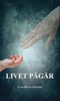 Livet pågår - Eva-Maria Gelotte pdf epub