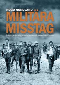 Militära misstag : en underskattning av motståndaren till överambitiösa planer