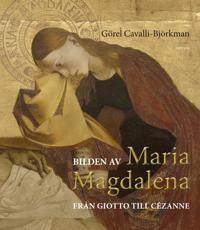 Bilden av Maria Magdalena - från Giotto till Cézanne - Görel Cavalli-Björkman pdf epub