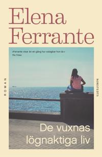 De vuxnas lögnaktiga liv - Elena Ferrante - inbunden (9789113107370) |  Adlibris Bokhandel