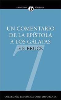 Un Comentario de la Epistola a los Galatas/ A Commentary On the Epistle to the Galatians