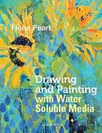 Drawing and Painting With Water Soluble Media