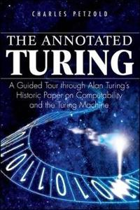 The Annotated Turing: A Guided Tour Through Alan Turing's Historic Paper on