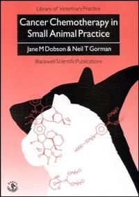 Cancer Chemotherapy in Small Animal Practice