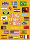 Stora flaggboken : Historierna bakom världens flaggor