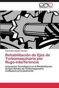 Rehabilitacion de Ejes de Turbomaquinaria Por Rugo-Interferencia