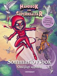 Handbok för superhjältar. Sommarlovsbok: Omöjligt uppdrag