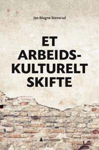 Et arbeidskulturelt skifte - Jan Magne Stensrud | Inprintwriters.org