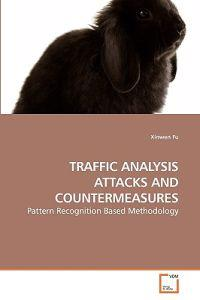 Traffic Analysis Attacks and Countermeasures