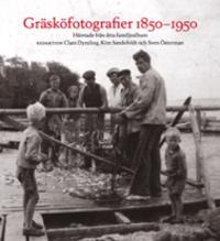 Gräsköfotografier 1850-1950