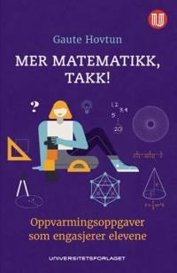 Mer matematikk, takk! - Gaute Hovtun | Inprintwriters.org