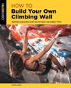 How to Build Your Own Climbing Wall