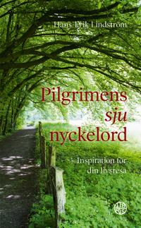 Pilgrimens sju nyckelord : inspiration för din livsresa - Hans-Erik Lindström pdf epub