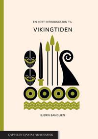 En kort introduksjon til vikingtiden - Bjørn Bandlien   Inprintwriters.org