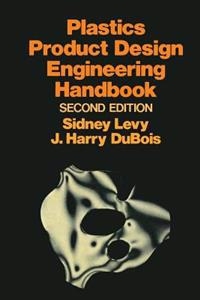 Plastics Product Design Engineering Handbook