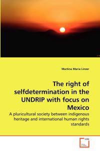 The Right of Selfdetermination in the Undrip with Focus on Mexico