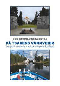 På tsarens vannveier - Odd Gunnar Skagestad | Inprintwriters.org