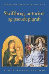 Skriftbrug, autoritet og pseudepigrafi