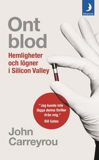 Ont blod : hemligheter och lögner i Silicon Valley - John Carreyrou | Laserbodysculptingpittsburgh.com