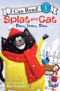 Splat the Cat  Blow  Snow  Blow - Rob Scotton  Rob Scotton - böcker (9780062090263)     Bokhandel