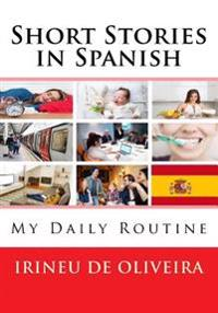 Short Stories in Spanish: My Daily Routine in Spanish