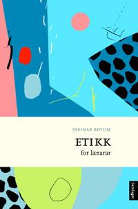Etikk for lærarar - Steinar Bøyum | Inprintwriters.org