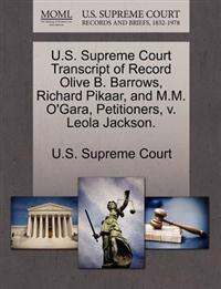 U.S. Supreme Court Transcript of Record Olive B. Barrows, Richard Pikaar, and M.M. O'Gara, Petitioners, V. Leola Jackson.