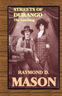 Streets of Durango: The Lynching